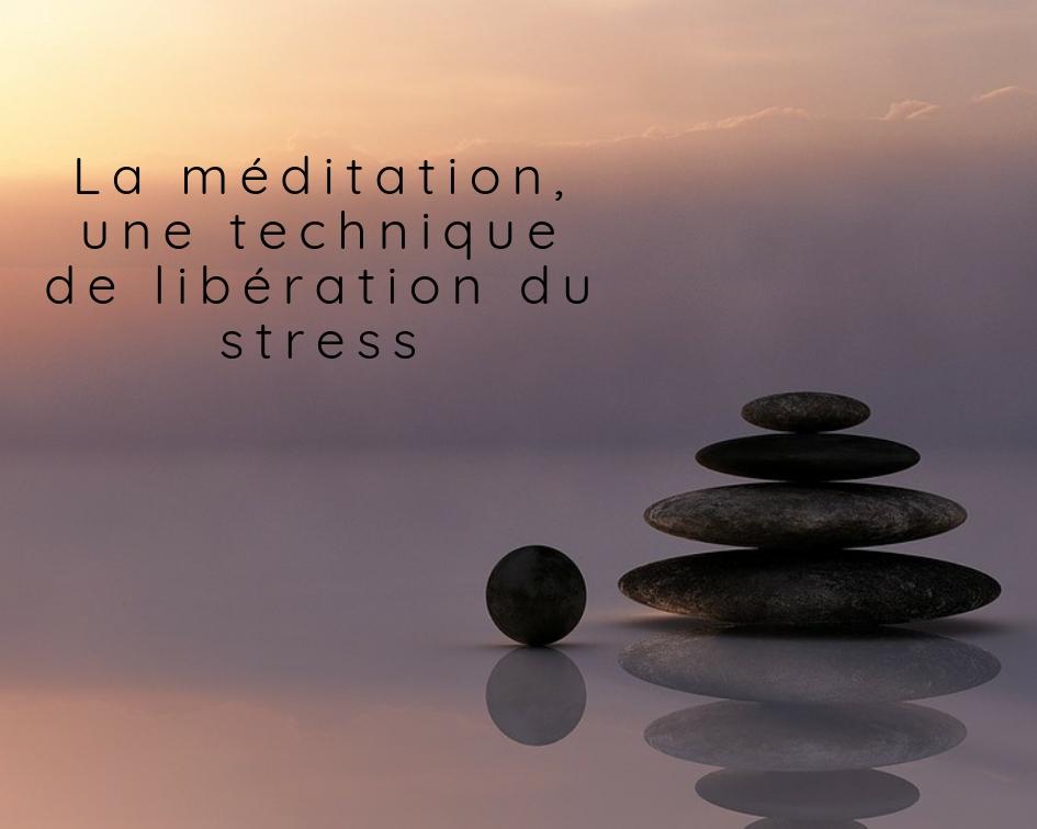 La méditation, une technique de libération du stress