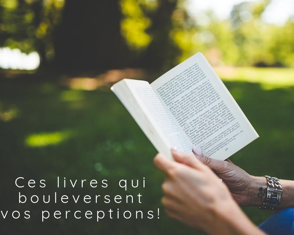 Ces livres qui bouleversent vos perceptions !