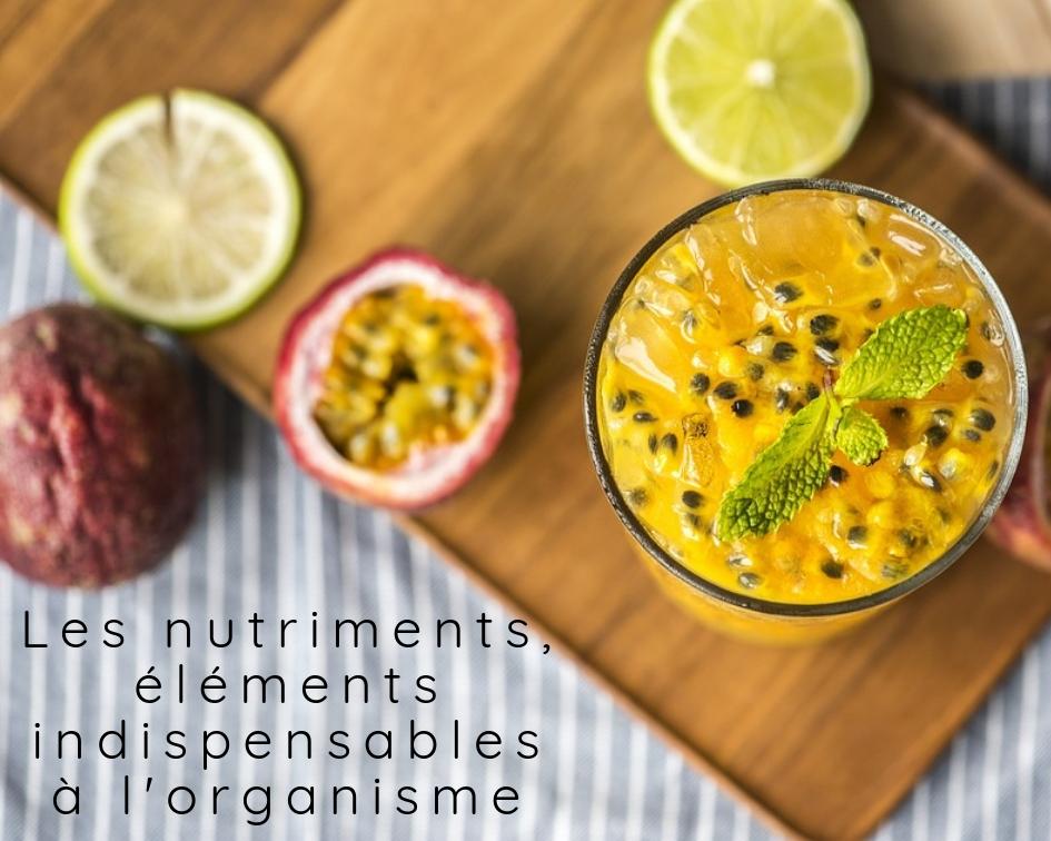 Les nutriments, éléments indispensables à l'organisme