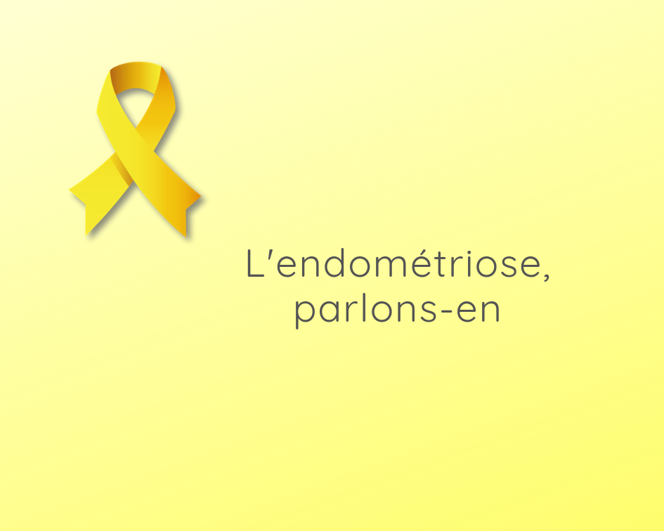 L'endométriose, parlons-en !