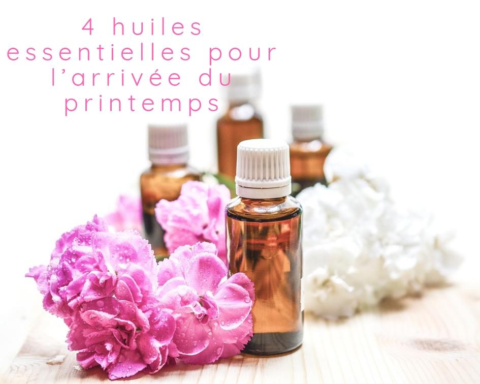 Les 4 huiles essentielles pour l'arrivée du printemps