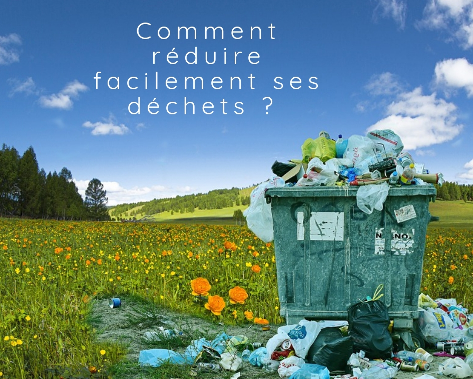 Comment réduire facilement ses déchets ?