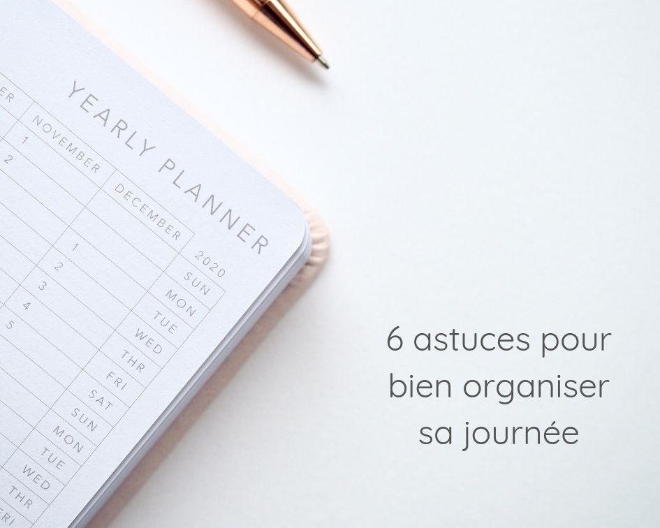 6 astuces pour bien organiser sa journée