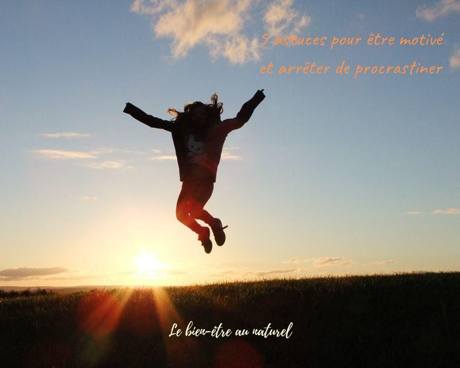 5 astuces pour être motivé et arrêter de procrastiner