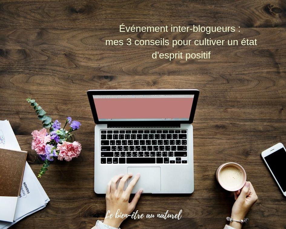 Événement inter-blogueurs : Mes 3 conseils pour cultiver un état d'esprit positif