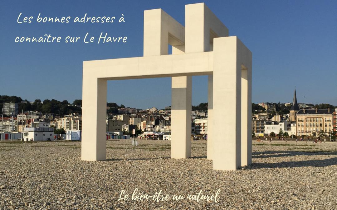Les bonnes adresses à connaître sur Le Havre