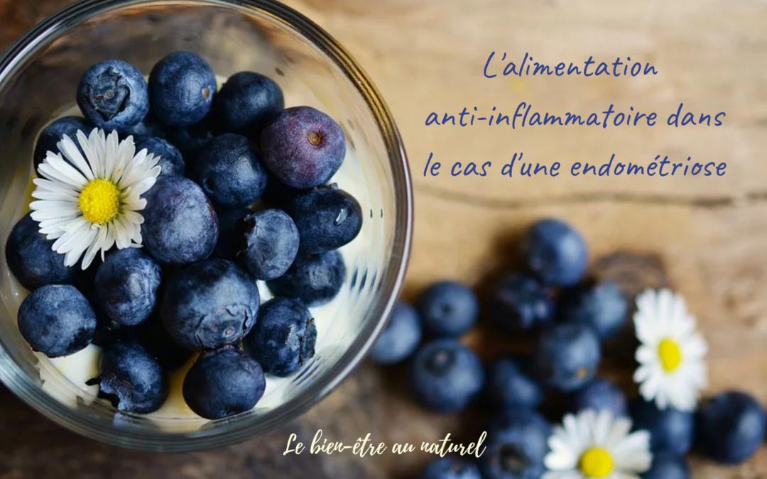 L'alimentation anti-inflammatoire dans le cas d'une endométriose