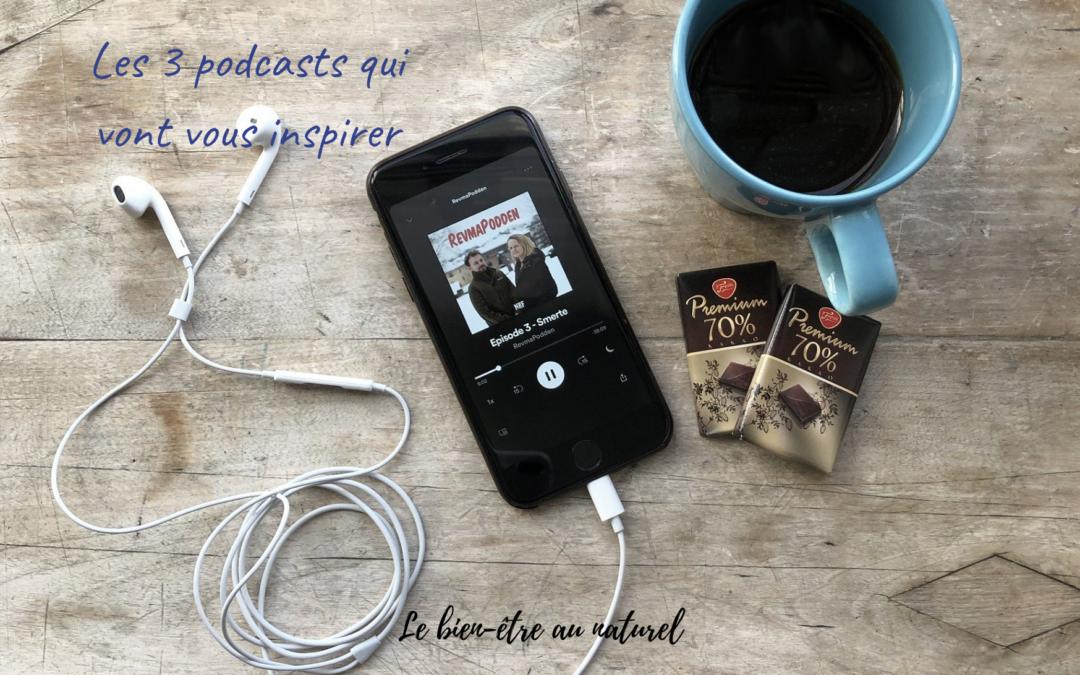 Les 3 podcasts qui vont vous inspirer